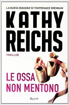 Kathy Reichs, Le ossa non mentono