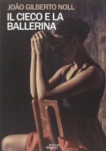 novità libri marzo - il cieco e la ballerina
