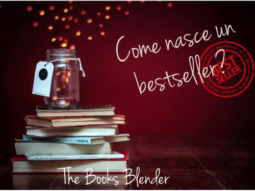 Come nasce un bestseller
