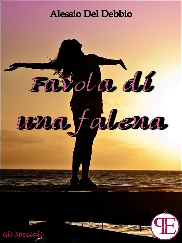 Favola di una falena - Alessio Del Debbio