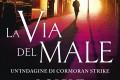 La Via del Male, il terzo romanzo di Robert Galbraith/J.K. Rowling