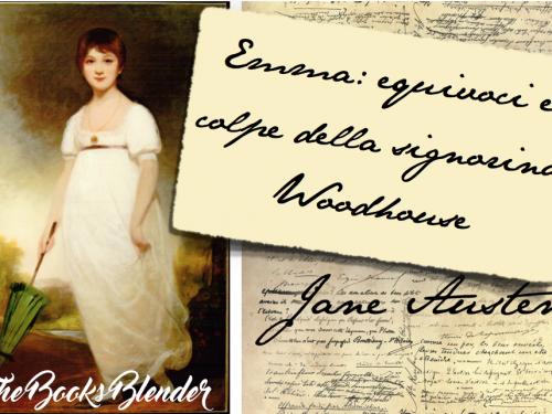 Emma: equivoci e colpe della signorina Woodhouse