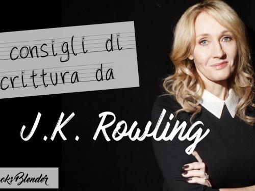 Aspirante scrittore? Eccoti 13 consigli di scrittura da J.K. Rowling!