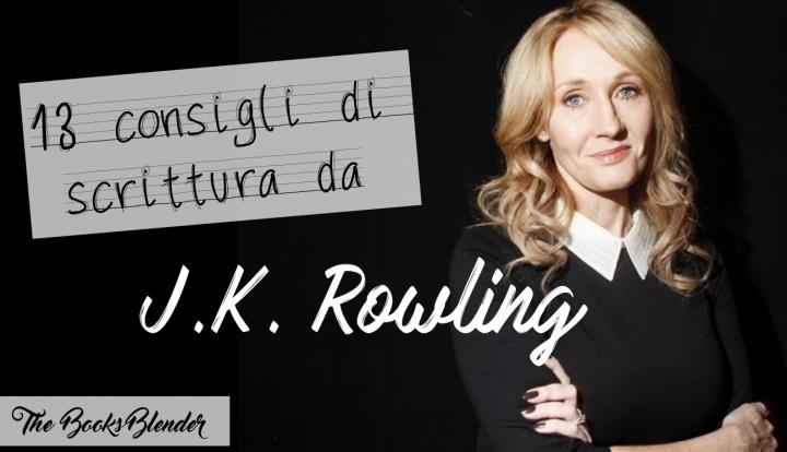 consigli di scrittura da J.K. Rowling