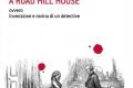Omicidio a Road Hill House ovvero Invenzione e rovina di un detective recensione