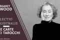 Tre carte dei tarocchi: lectio magistralis di Margaret Atwood
