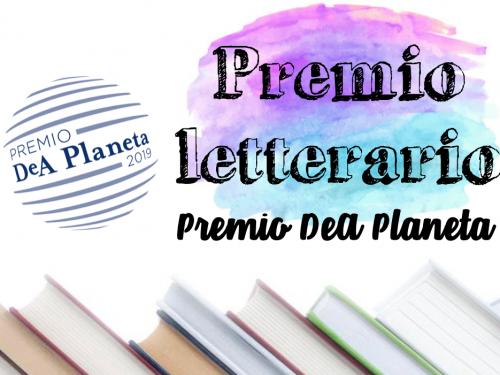 Arriva il Premio DeA Planeta 2019!