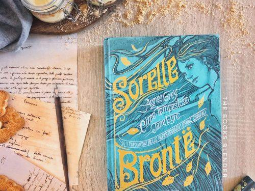 Sorelle Brontë: i capolavori delle impareggiabili penne sororali