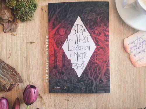 Storie di Abissi, Lacerazioni e Mostri nascosti